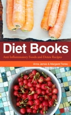 Diet Books: Anti Inflammatory Foods and Detox Recipes by Anna James