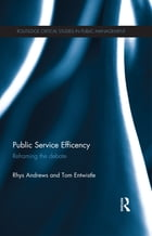 Public Service Efficiency: Reframing the Debate