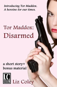 Tor Maddox: Disarmed