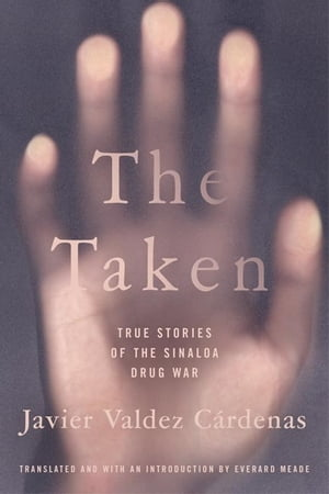 The Taken True Stories of the Sinaloa Drug War