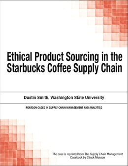Book Ethical Product Sourcing in the Starbucks Coffee Supply Chain by Chuck Munson