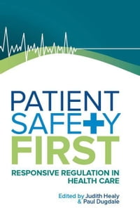 Patient Safety First: Responsive regulation in health care