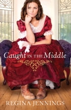 Caught in the Middle (Ladies of Caldwell County Book #3)
