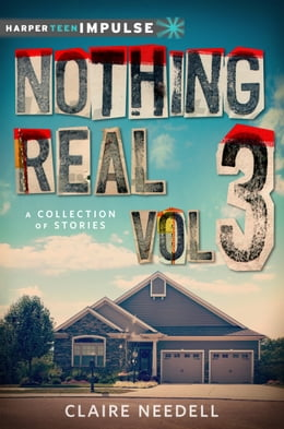 Book Nothing Real Volume 3: A Collection of Stories by Claire Needell