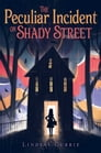 The Peculiar Incident on Shady Street Cover Image