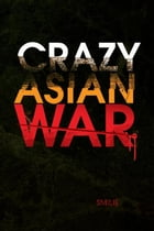 Crazy Asian War by Smilie