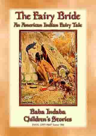 THE FAIRY BRIDE - An American Indian Fairy Tale: Baba Indaba Children's Story - Issue 386