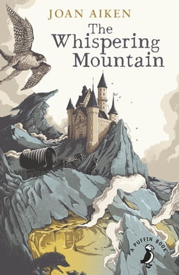 Book The Whispering Mountain (Wolves Chronicles Book 0) by Joan Aiken