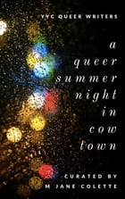 A Queer Summer Night in Cowtown by M. Jane Colette