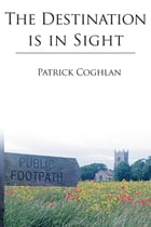 The Destination is in Sight by Patrick Coghlan