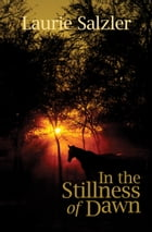 In the Stillness of Dawn by Laurie Salzler