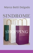 Sindrome Shopping by Marco Betti Delgado