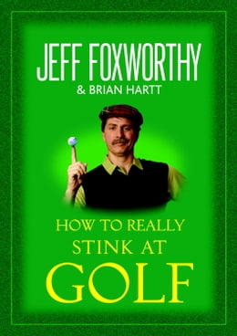 Book How to Really Stink at Golf by Jeff Foxworthy