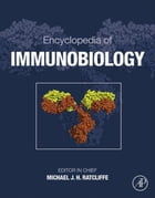 Encyclopedia of Immunobiology
