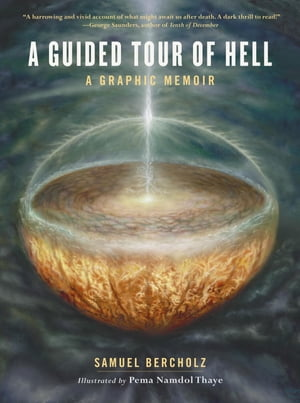 A Guided Tour of Hell: A Graphic Memoir by Samuel Bercholz