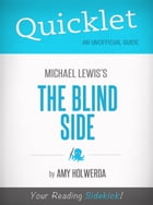 Quicklet on The Blind Side by Michael Lewis by Amy Holwerda