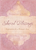 Shared Blessings (A Place to Belong): Inspiration for a Woman's Heart by Circle of Friends Ministries