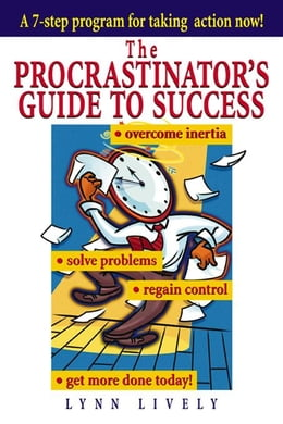Book The Procrastinator's Guide to Success by Lively, Lynn