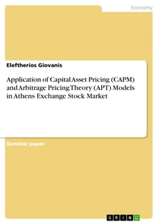 Application of Capital Asset Pricing (CAPM) and Arbitrage Pricing Theory (APT) Models in Athens…