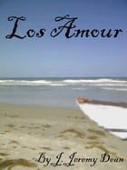 Los Amour by J. Jeremy Dean