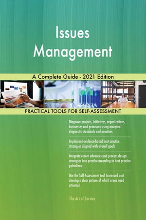Issues Management A Complete Guide - 2021 Edition by Gerardus Blokdyk