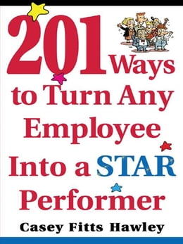 Book 201 Ways to Turn Any Employee Into a Star Player by Hawley, Casey