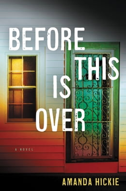 Book Before This Is Over by Amanda Hickie