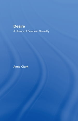 Desire A History of European Sexuality