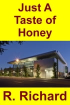 Just A Taste of Honey by R. Richard
