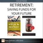 Retirement: Saving Funds for Your Future (Collection) by Moshe Milevsky