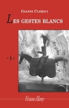Les Gestes blancs by Gianni Clerici