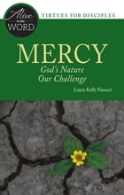 Mercy: God's Nature, Our Challenge by Laura Kelly Fanucci