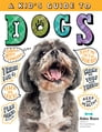 A Kid's Guide to Dogs Cover Image