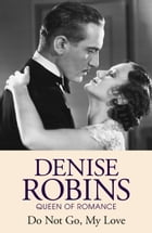 Do Not Go My Love by Denise Robins