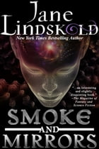 Smoke and Mirrors by Jane Lindskold