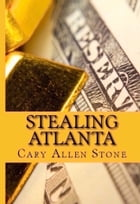 Stealing Atlanta by Cary Allen Stone