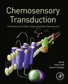 Chemosensory Transduction: The Detection of Odors, Tastes, and Other Chemostimuli by Frank Zufall