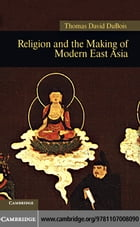 Religion and the Making of Modern East Asia
