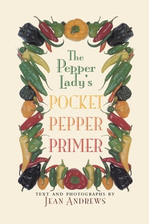 The Pepper Lady's Pocket Pepper Primer by Jean Andrews