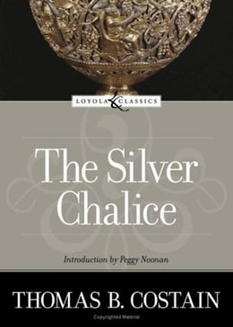 Book The Silver Chalice: A Novel by Thomas B. Costain