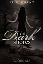 On Dark Shores Part 1: The Lady & 2: The Other Nereia by J.A. Clement