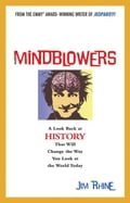 Mindblowers: A Look Back at History That Will Change the Way You Look at the World Today