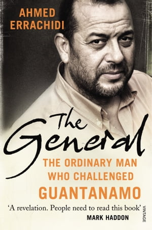 The General The ordinary man who challenged Guantanamo