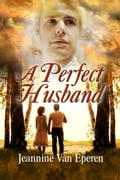 A Perfect Husband ae41e176-29f0-4fd7-88c3-e0f7459ed594