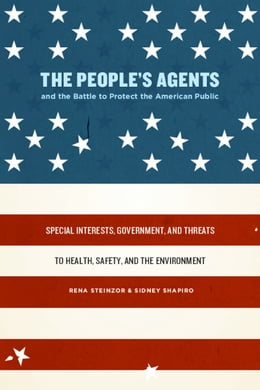 Book The People's Agents and the Battle to Protect the American Public: Special Interests, Government… by Rena Steinzor