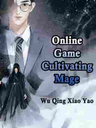 Online Game: Cultivating Mage: Volume 2