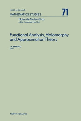 Book Functional Analysis, Holomorphy and Approximation Theory by Barroso, J.A.