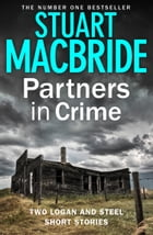 Partners in Crime: Two Logan and Steel Short Stories (Bad Heir Day and Stramash) by Stuart MacBride