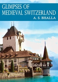 Glimpses of Medieval Switzerland