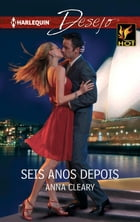 Seis anos depois by Anna Cleary